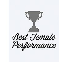 Best Female Performance Funny Quote Photographic Print