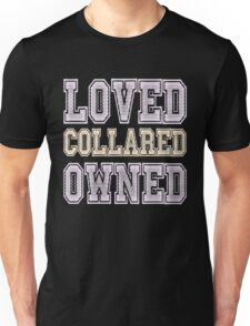 Loved, Collared, Owned. Submissive T-shirt T-Shirt