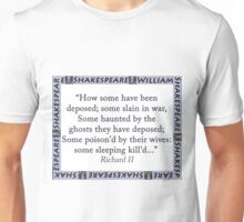 How Some Have Been Deposed - Shakespeare Unisex T-Shirt