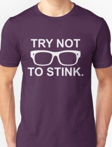 try not to stink T-Shirt