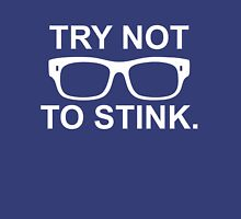 try not to stink Unisex T-Shirt