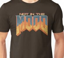 NOT IN THE MOOD Unisex T-Shirt