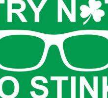 try not to stink irish Sticker