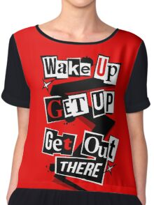 Wake Up, Get Up, Get Out There Chiffon Top