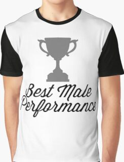 Best Male Performance Funny Quote Graphic T-Shirt
