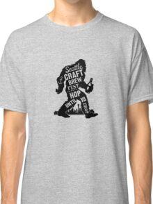 Seattle Craft Brew Hop Until You Drop Sasquatch Fun Cool Beer funny tshirt Classic T-Shirt
