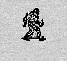 Seattle Craft Brew Hop Until You Drop Sasquatch Fun Cool Beer funny tshirt Unisex T-Shirt