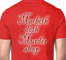 MACBETH, Macbeth doth Murder sleep, Shakespeare, Play, Theater Unisex T-Shirt
