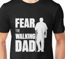 FEAR THE WALKING DAD Unisex T-Shirt