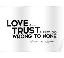 kove all, trust a few, do wrong to none - shakespeare Poster