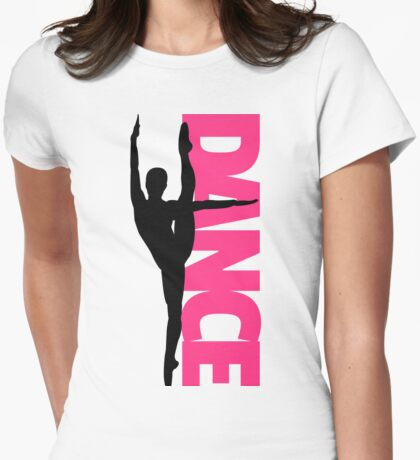 Dance Text Girl Quote Womens Fitted T-Shirt