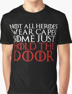 NOT ALL HEROES WEAR CAPES (HOLD THE DOOR) (White)  Graphic T-Shirt