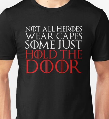 NOT ALL HEROES WEAR CAPES (HOLD THE DOOR) (White)  Unisex T-Shirt