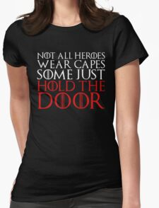 NOT ALL HEROES WEAR CAPES (HOLD THE DOOR) (White)  Womens Fitted T-Shirt