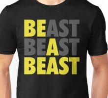 BE A BEAST Unisex T-Shirt