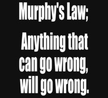 Murphy's law, Anything that can go wrong, will go wrong. White on Black Baby Tee