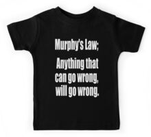 Murphy's law, Anything that can go wrong, will go wrong. White on Black Kids Tee