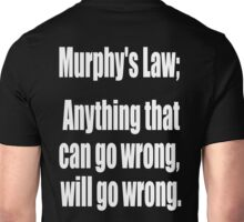 Murphy's law, Anything that can go wrong, will go wrong. White on Black Unisex T-Shirt