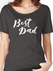 Best Dad - Hand Lettering Design Women's Relaxed Fit T-Shirt