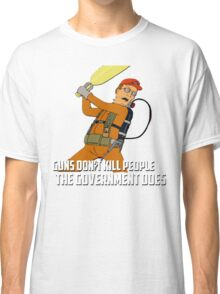 Dale Gribble - Guns Don't Kill People, The Government Does! Classic T-Shirt