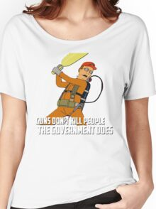Dale Gribble - Guns Don't Kill People, The Government Does! Women's Relaxed Fit T-Shirt