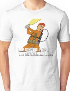 Dale Gribble - Guns Don't Kill People, The Government Does! Unisex T-Shirt