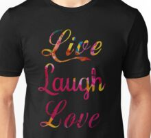 Live, laugh, love Unisex T-Shirt