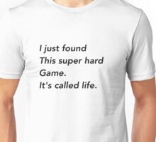 Just found a super hard game Unisex T-Shirt