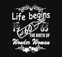 Life begins at 60 years old 1965 THE BIRTH OF WONDER WOMAN Women's Relaxed Fit T-Shirt