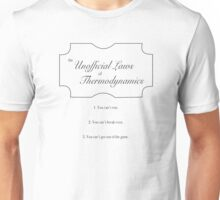 Unofficial Laws of Thermodynamics Unisex T-Shirt