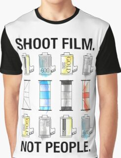 SHOOT FILM. NOT PEOPLE. Graphic T-Shirt