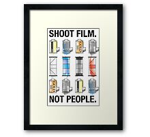 SHOOT FILM. NOT PEOPLE. Framed Print