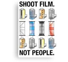 SHOOT FILM. NOT PEOPLE. Canvas Print