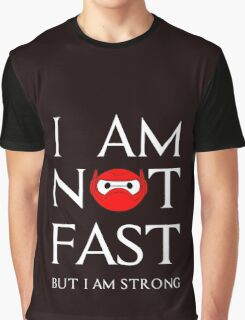 I am not fast but strong Graphic T-Shirt