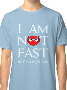 I am not fast but strong Classic T-Shirt