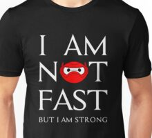 I am not fast but strong Unisex T-Shirt