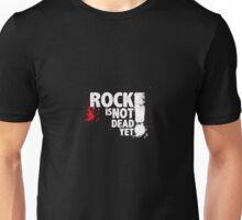 Rock is not Dead yet!! Unisex T-Shirt