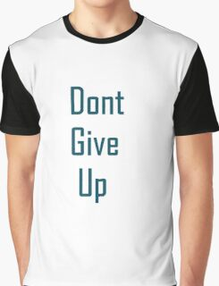 Dont Give Up Graphic T-Shirt