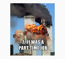 7/11 Was A Part Time Job (Twin Tower Version) Unisex T-Shirt