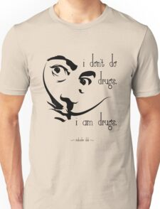 Dali I Am Drugs Unisex T-Shirt