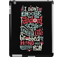 Fandom Life (black) iPad Case/Skin
