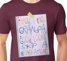 grandpa good looks skip a generation Unisex T-Shirt