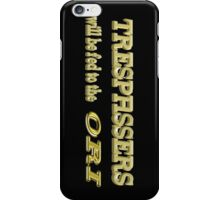 Trespassers Will Be Fed to the Ori - Dark Backgrounds iPhone Case/Skin