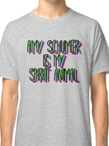 Amy Schumer is my Spirit Animal Classic T-Shirt