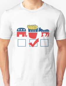 Vote for french Fries Unisex T-Shirt