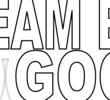 dream big do good Sticker