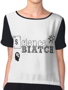 Science, biatch! BioEng Chiffon Top