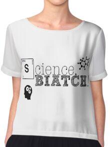 Science, biatch! BioEng Chiffon Top