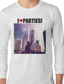 I Love Parties Long Sleeve T-Shirt