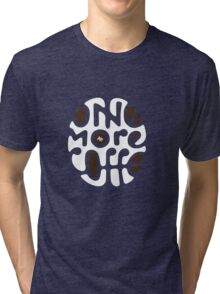 One more Coffee Tri-blend T-Shirt